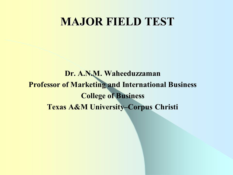 MAJOR FIELD TEST Dr. A.N.M.