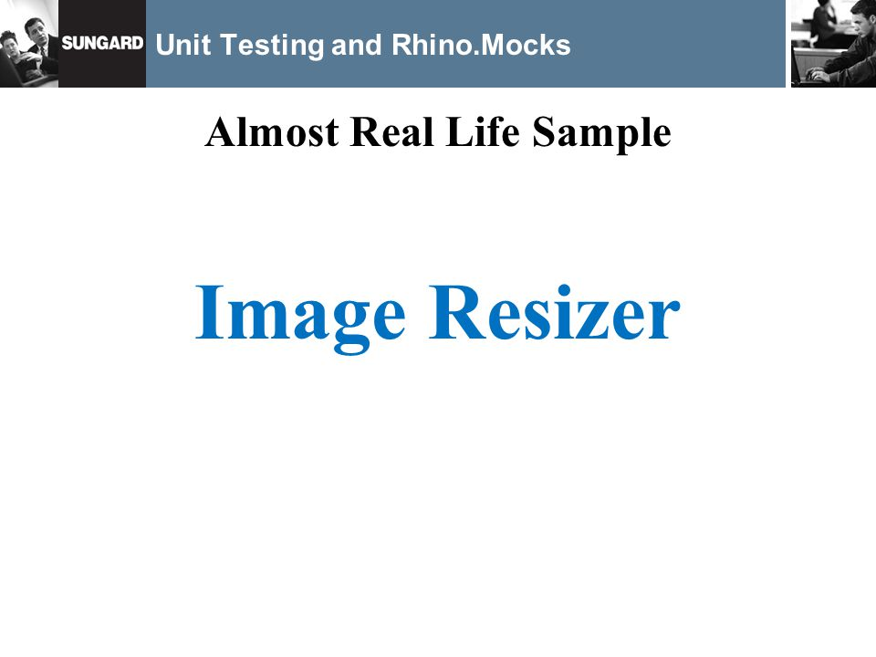 Unit Testing and Rhino.Mocks Almost Real Life Sample Image Resizer