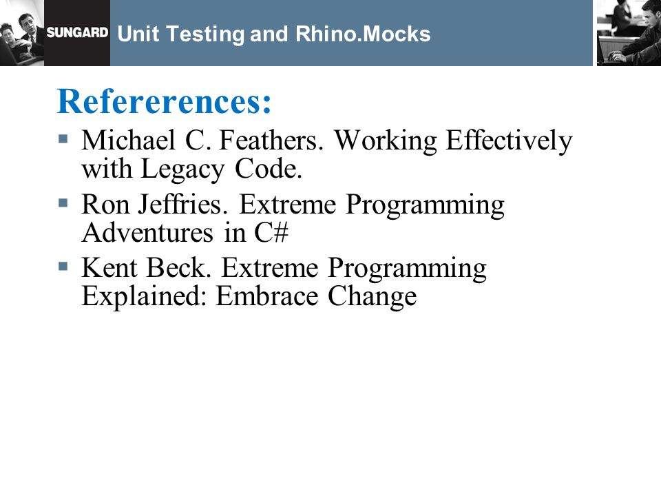 Unit Testing and Rhino.Mocks Refererences: Michael C.