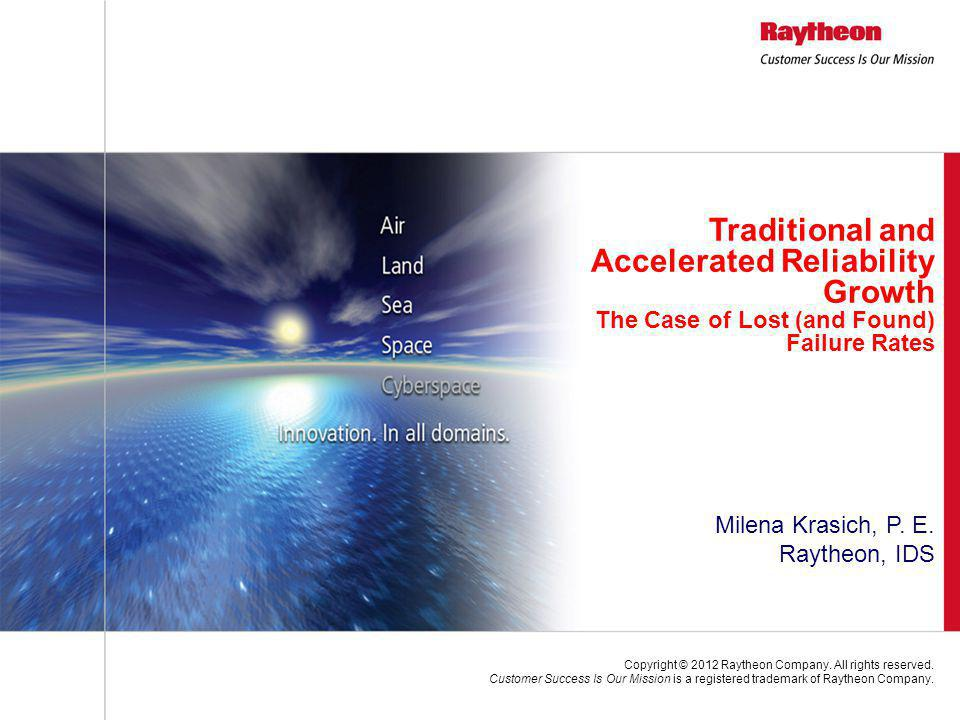 Copyright © 2012 Raytheon Company. All rights reserved.