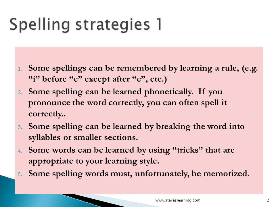 1. Some spellings can be remembered by learning a rule, (e.g.