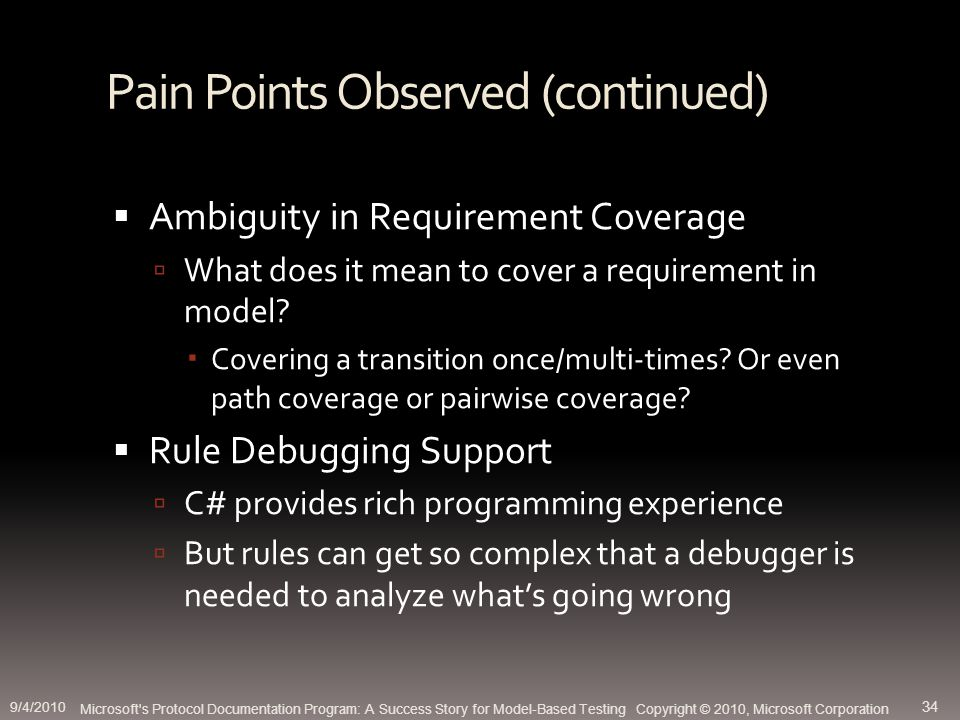 Pain Points Observed (continued) Ambiguity in Requirement Coverage What does it mean to cover a requirement in model.