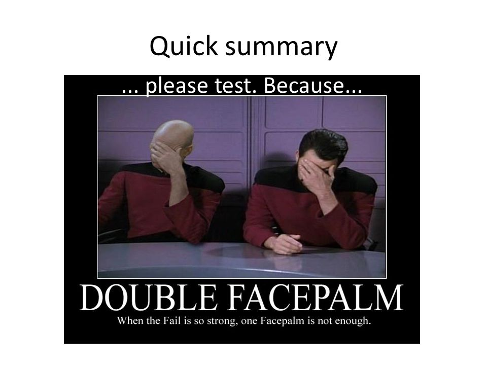 Quick summary... please test. Because...