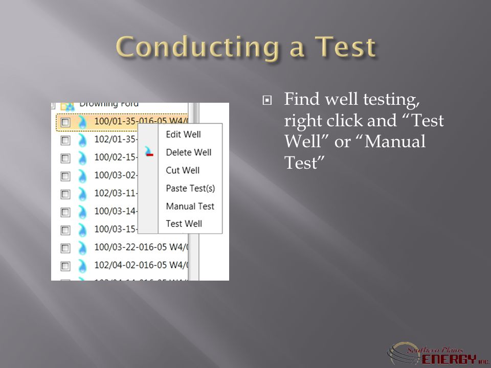 Find well testing, right click and Test Well or Manual Test