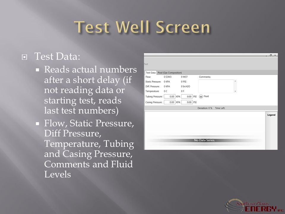 Test Data: Reads actual numbers after a short delay (if not reading data or starting test, reads last test numbers) Flow, Static Pressure, Diff Pressure, Temperature, Tubing and Casing Pressure, Comments and Fluid Levels