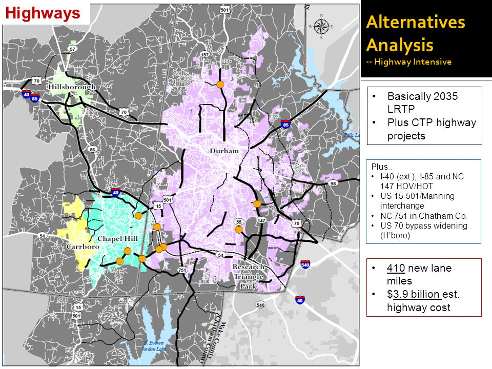 Alternatives Analysis -- Highway Intensive Basically 2035 LRTP Plus CTP highway projects Plus..