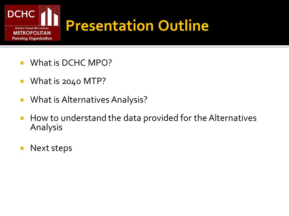 What is DCHC MPO. What is 2040 MTP. What is Alternatives Analysis.