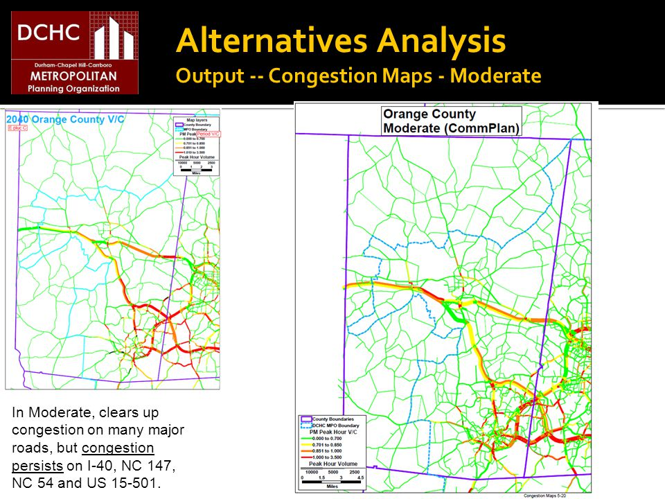 Alternatives Analysis Output -- Congestion Maps - Moderate In Moderate, clears up congestion on many major roads, but congestion persists on I-40, NC 147, NC 54 and US 15-501.
