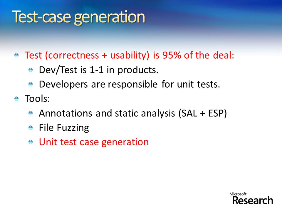 Test (correctness + usability) is 95% of the deal: Dev/Test is 1-1 in products.