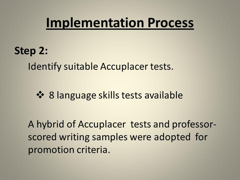 Implementation Process Step 2: Identify suitable Accuplacer tests.