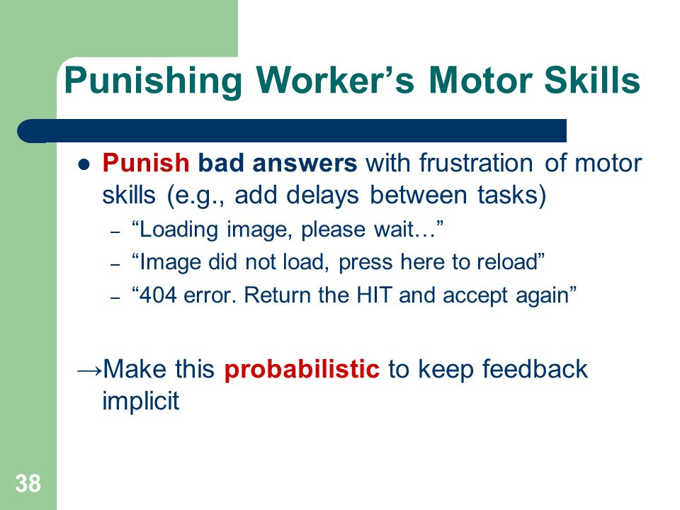 Punishing Workers Motor Skills Punish bad answers with frustration of motor skills (e.g., add delays between tasks) – Loading image, please wait… – Image did not load, press here to reload – 404 error.