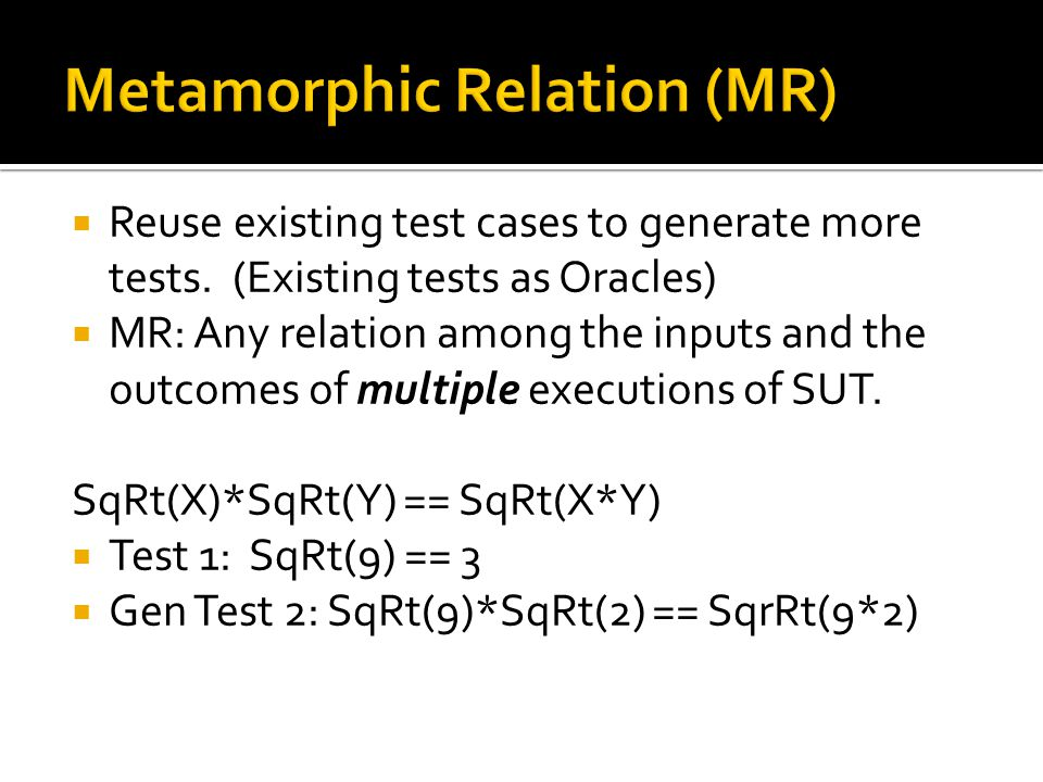 Reuse existing test cases to generate more tests.