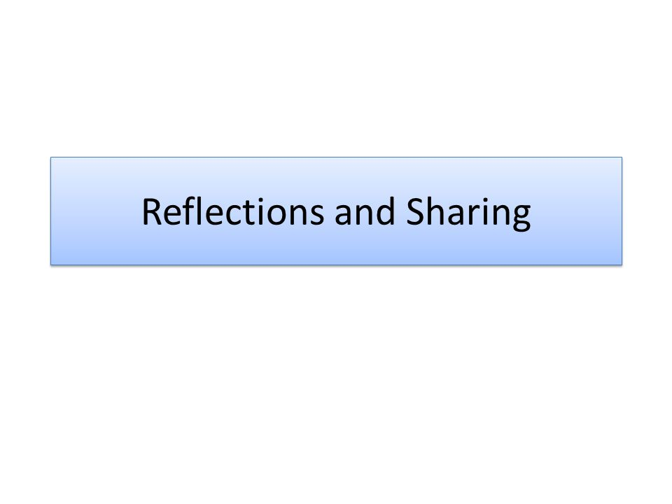 Reflections and Sharing