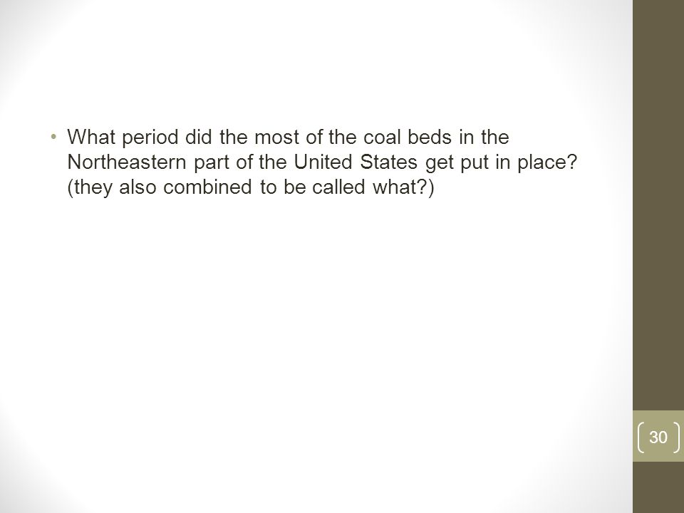 What period did the most of the coal beds in the Northeastern part of the United States get put in place.