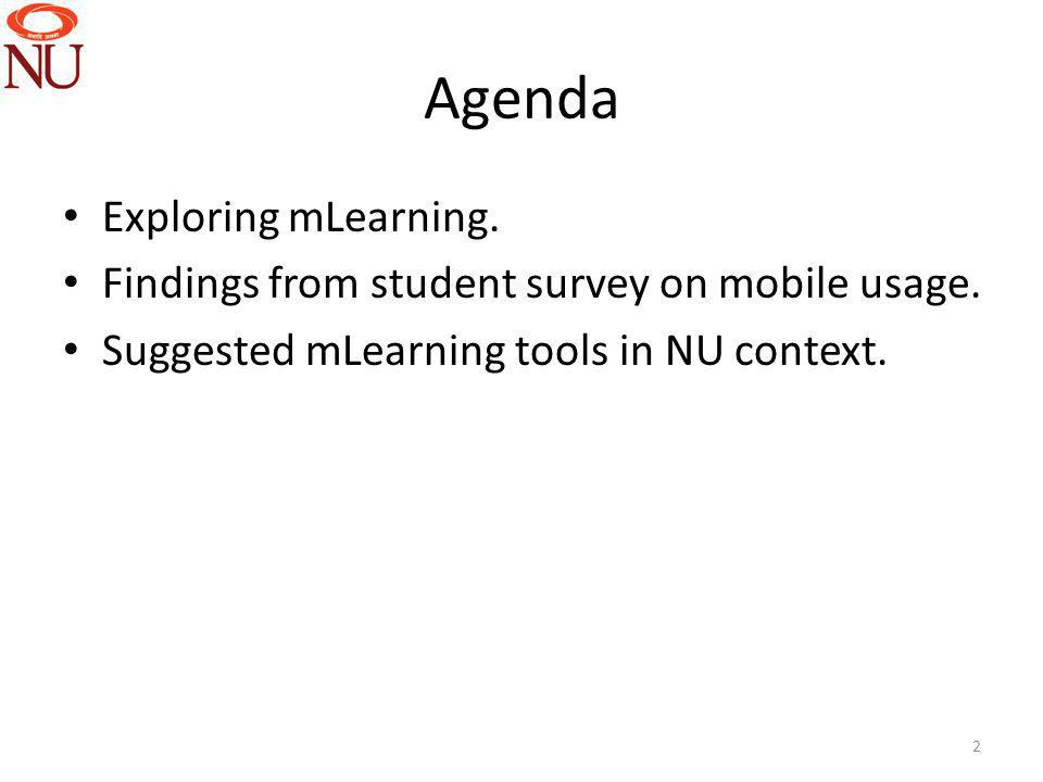 Agenda Exploring mLearning. Findings from student survey on mobile usage.