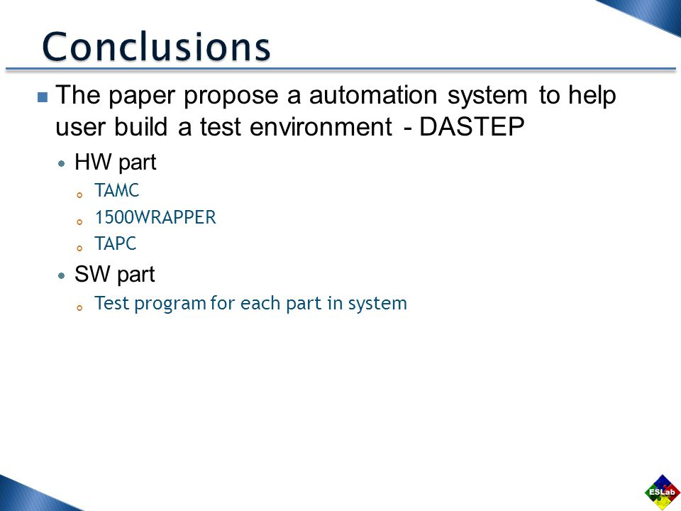 The paper propose a automation system to help user build a test environment - DASTEP HW part TAMC 1500WRAPPER TAPC SW part Test program for each part in system