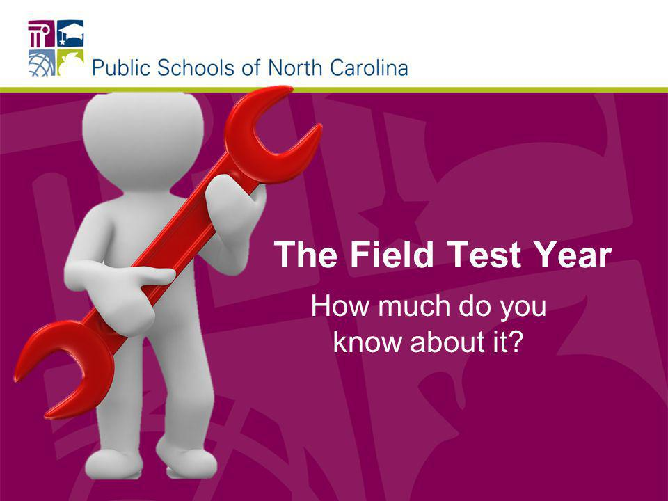 The Field Test Year How much do you know about it