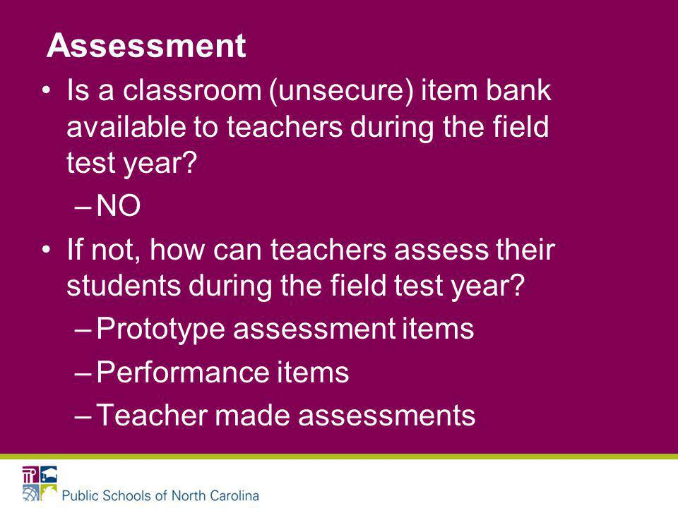 Is a classroom (unsecure) item bank available to teachers during the field test year.