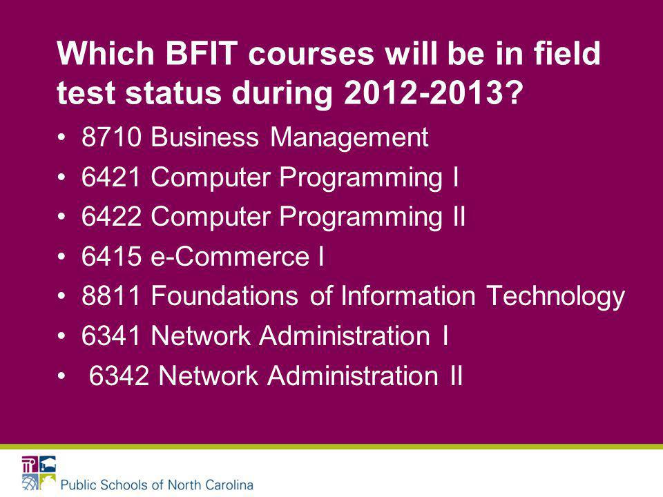 Which BFIT courses will be in field test status during 2012-2013.