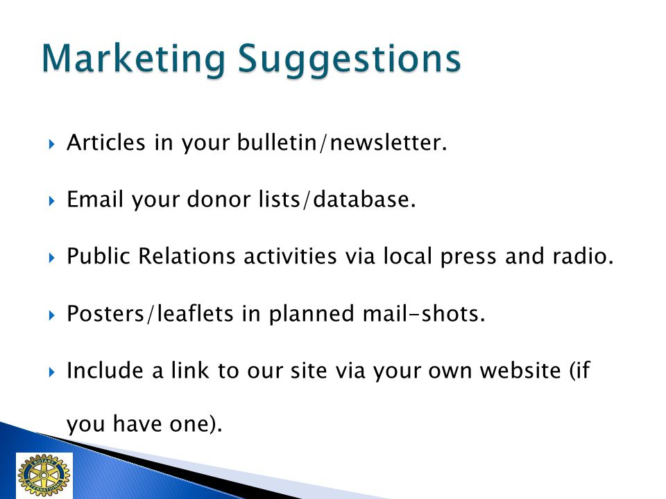 Articles in your bulletin/newsletter. Email your donor lists/database.