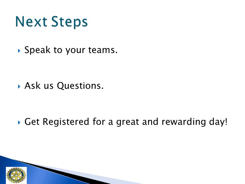 Speak to your teams. Ask us Questions. Get Registered for a great and rewarding day!