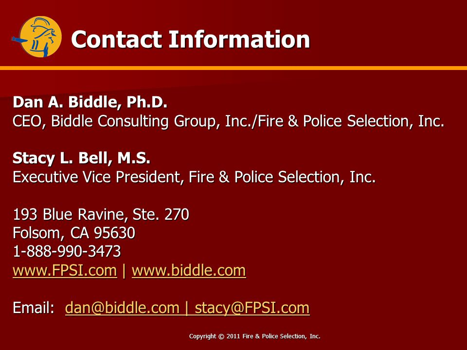 Copyright © 2011 Fire & Police Selection, Inc. Contact Information Dan A.