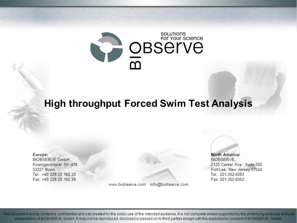 High throughput Forced Swim Test Analysis This document and its content is confidential and was created for the solely use of the intended audience.