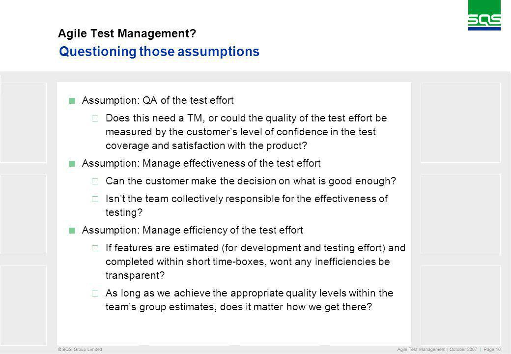 © SQS Group Limited Agile Test Management | October 2007 | Page 10 Agile Test Management.