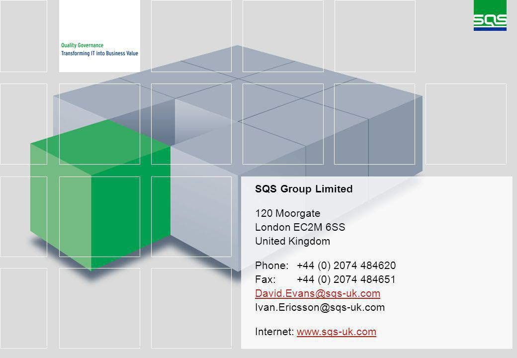 SQS Group Limited 120 Moorgate London EC2M 6SS United Kingdom Phone:+44 (0) 2074 484620 Fax:+44 (0) 2074 484651 David.Evans@sqs-uk.com Ivan.Ericsson@sqs-uk.com David.Evans@sqs-uk.com Internet: www.sqs-uk.comwww.sqs-uk.com