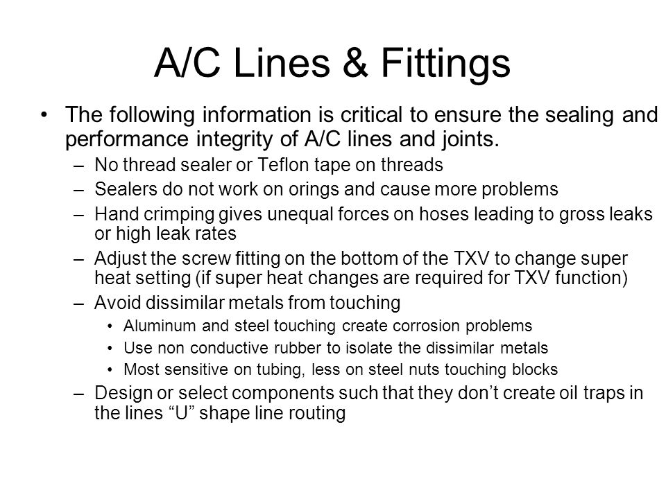 A/C Lines & Fittings The following information is critical to ensure the sealing and performance integrity of A/C lines and joints.