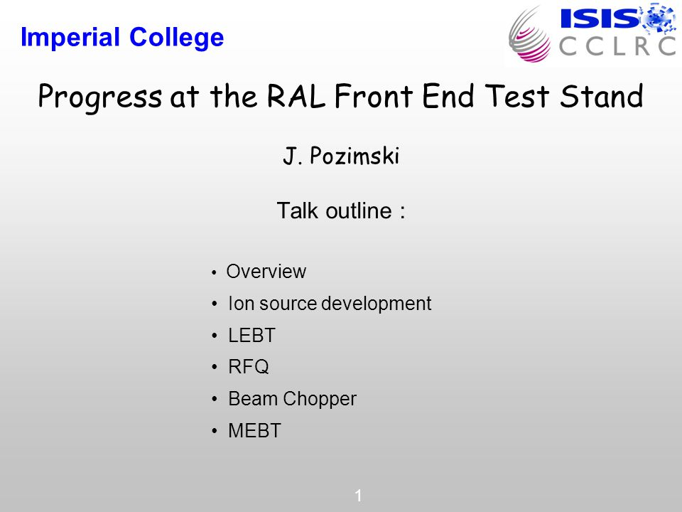Imperial College 1 Progress at the RAL Front End Test Stand J.
