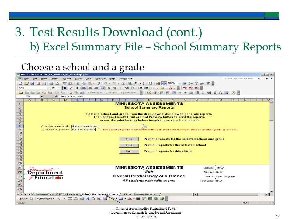 Office of Accountability, Planning and Policy Department of Research, Evaluation and Assessment www.rea.spps.org 22 3.Test Results Download (cont.) b) Excel Summary File – School Summary Reports Choose a school and a grade