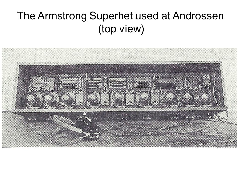 The Armstrong Superhet used at Androssen (top view)
