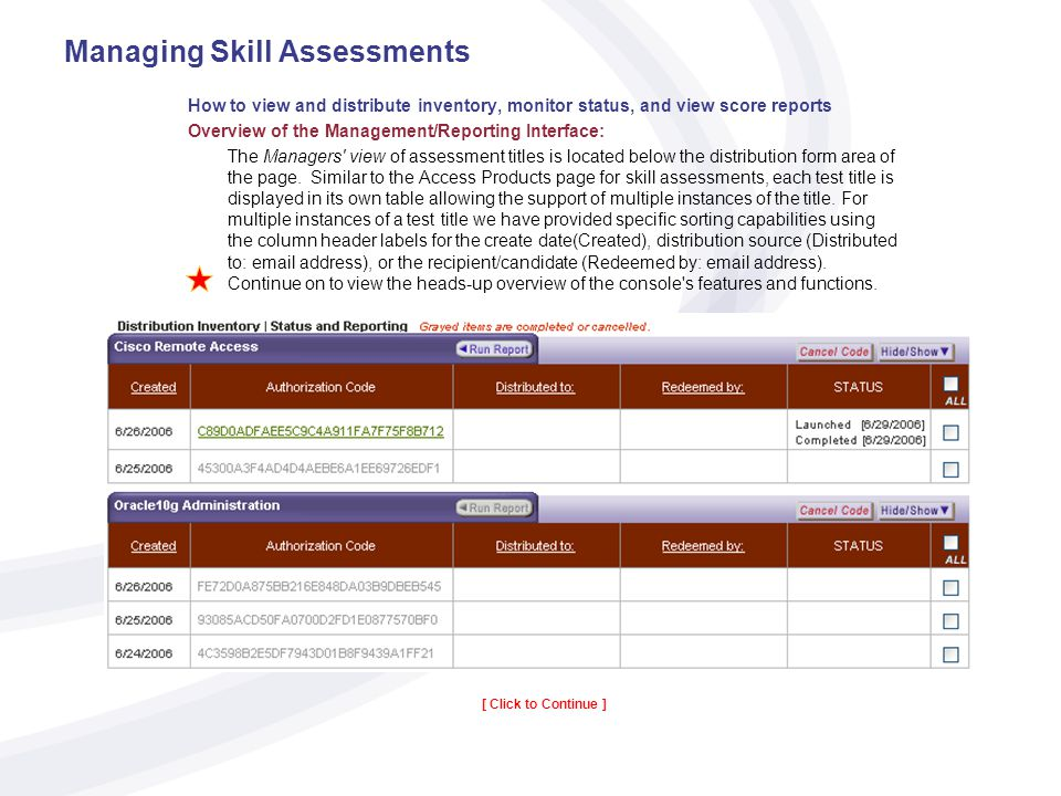 Managing Skill Assessments How to view and distribute inventory, monitor status, and view score reports Overview of the Management/Reporting Interface: The Managers view of assessment titles is located below the distribution form area of the page.