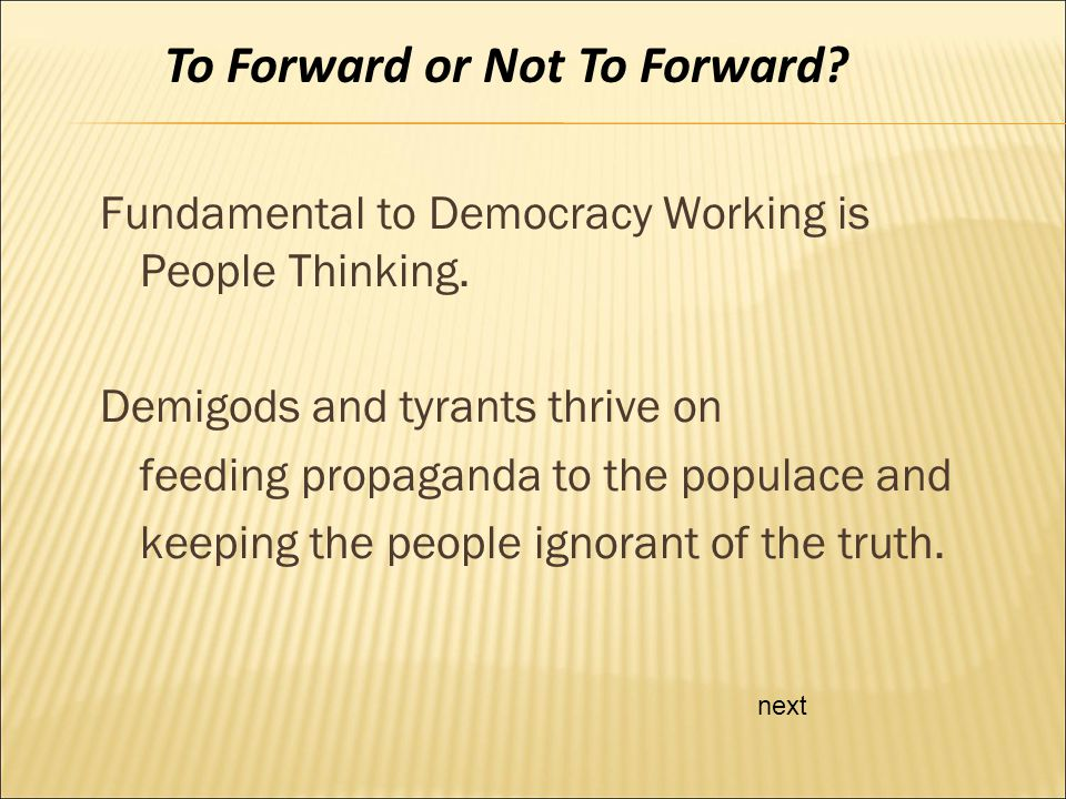 Fundamental to Democracy Working is People Thinking.