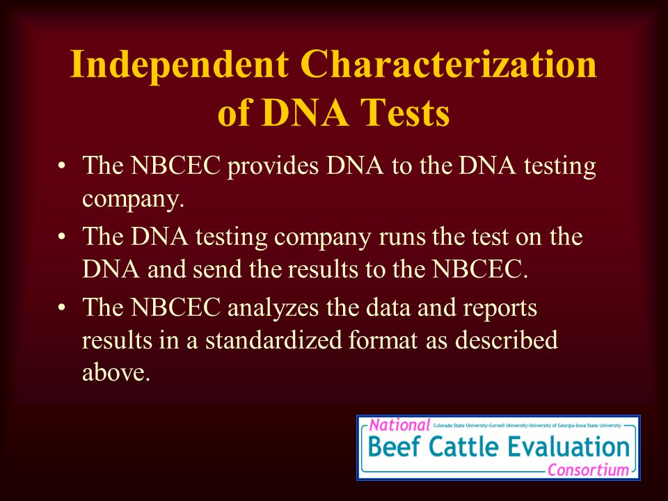 Independent Characterization of DNA Tests The NBCEC provides DNA to the DNA testing company.