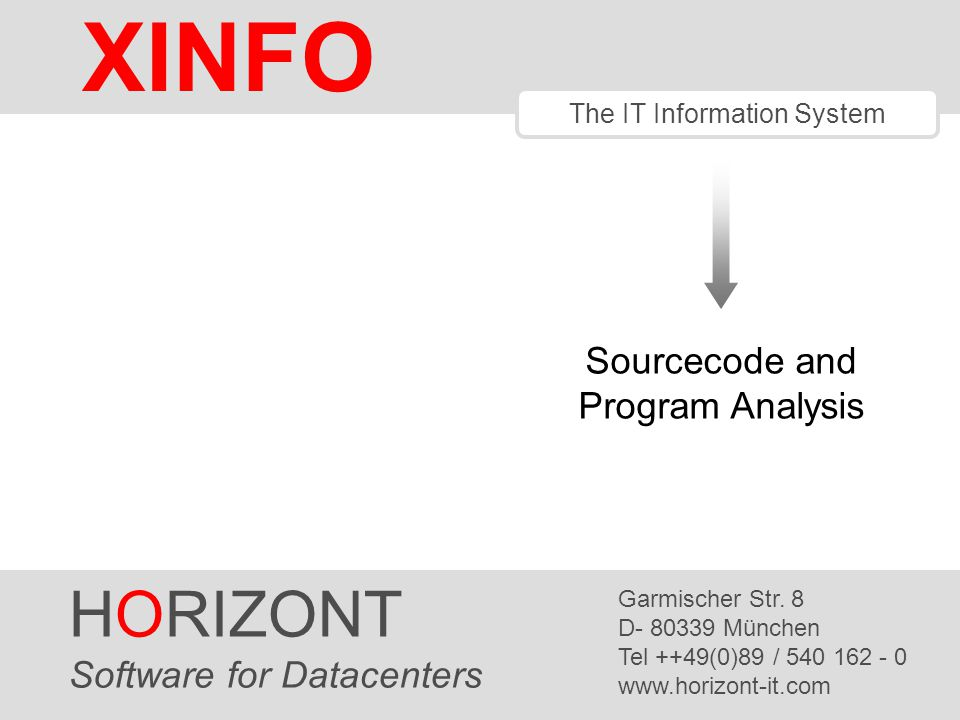 HORIZONT 1 XINFO ® The IT Information System HORIZONT Software for Datacenters Garmischer Str.