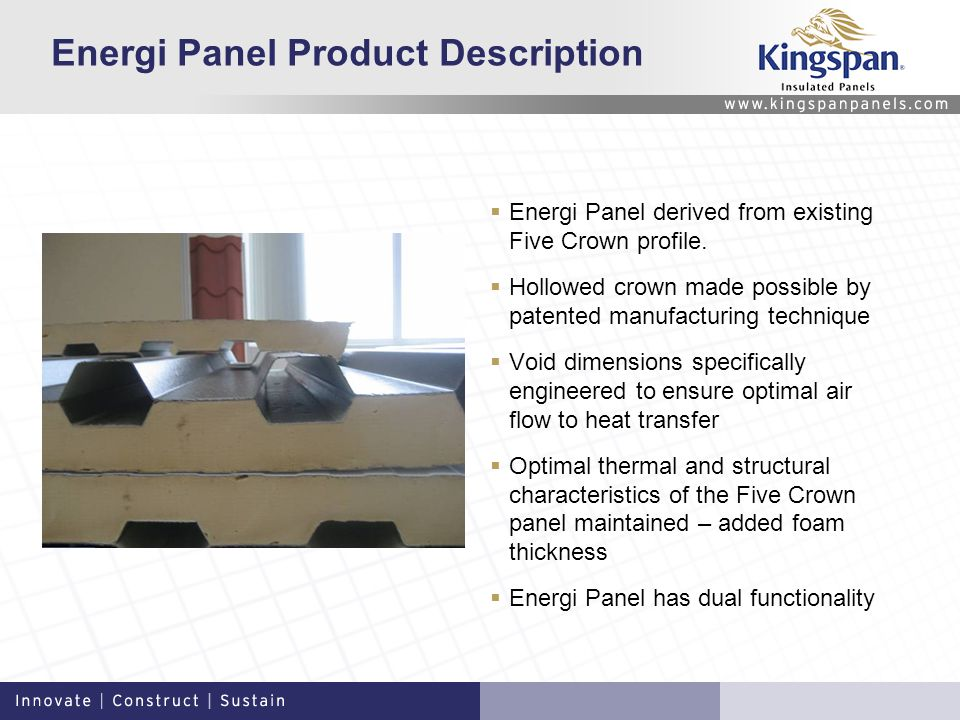 Energi Panel Product Description Energi Panel derived from existing Five Crown profile.