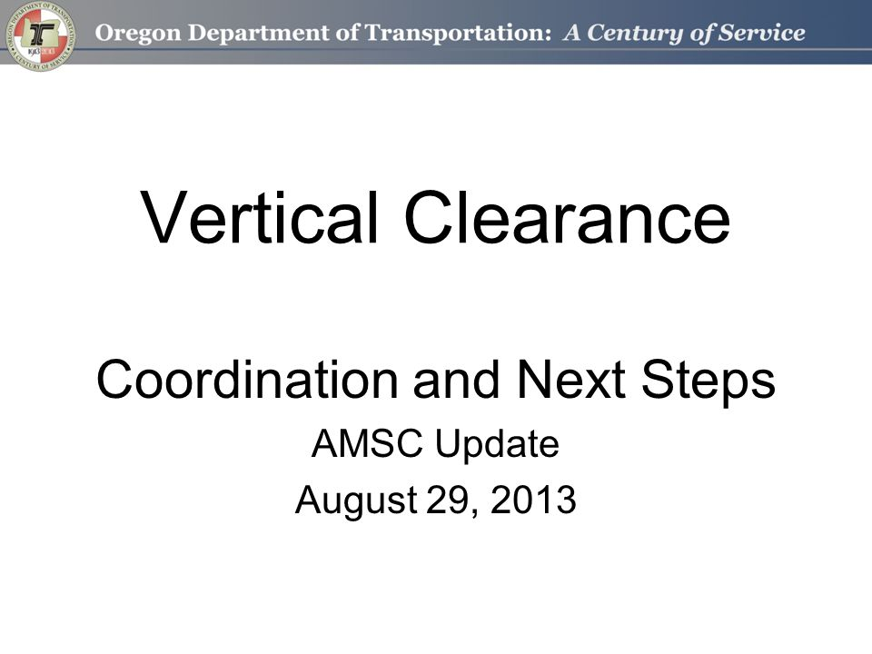 Vertical Clearance Coordination and Next Steps AMSC Update August 29, 2013
