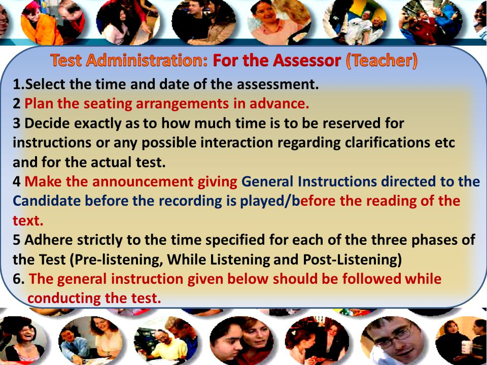 1.Select the time and date of the assessment. 2 Plan the seating arrangements in advance.