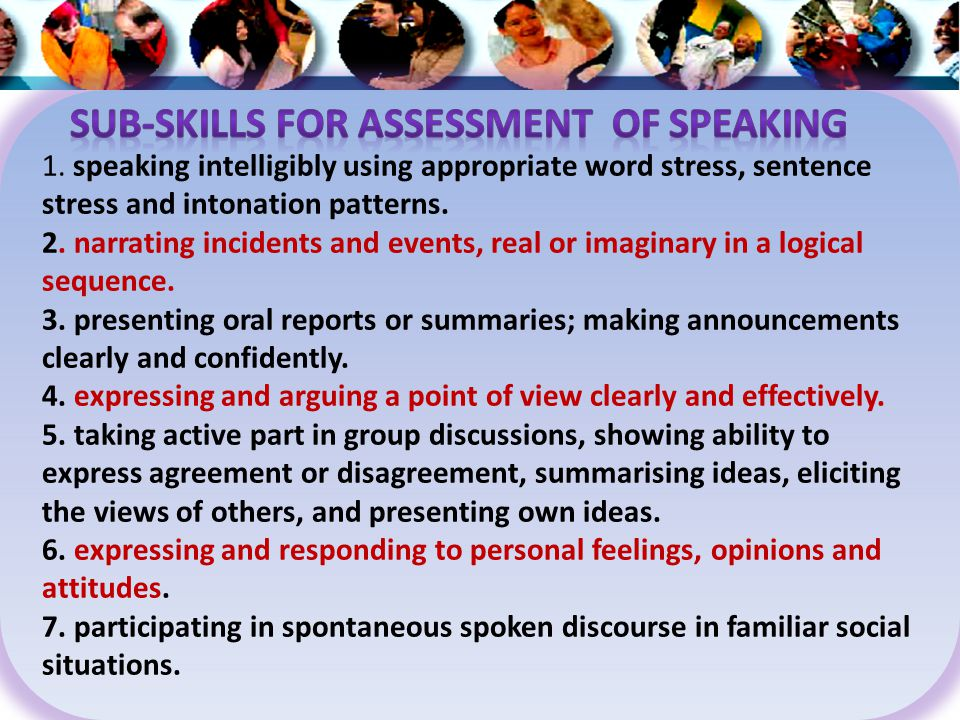 1. speaking intelligibly using appropriate word stress, sentence stress and intonation patterns.