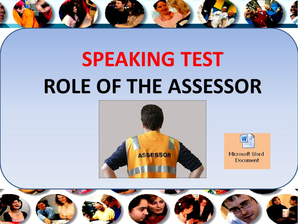 SPEAKING TEST ROLE OF THE ASSESSOR