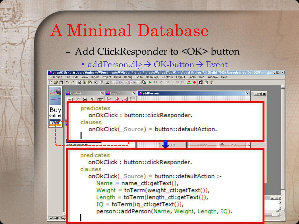 A Minimal Database –Add ClickResponder to button addPerson.dlg OK-button Event