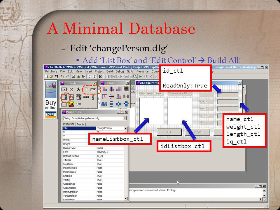 A Minimal Database –Edit changePerson.dlg Add List Box and Edit Control Build All.