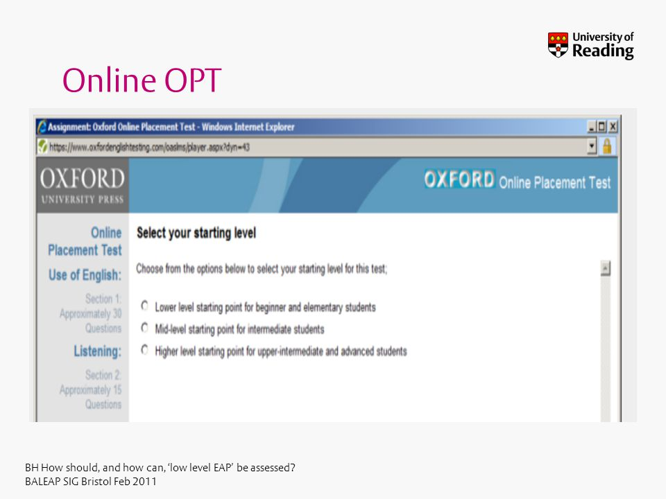 BH How should, and how can, low level EAP be assessed BALEAP SIG Bristol Feb 2011 Online OPT