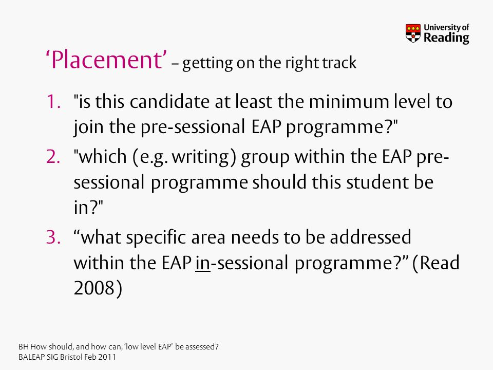 BH How should, and how can, low level EAP be assessed.