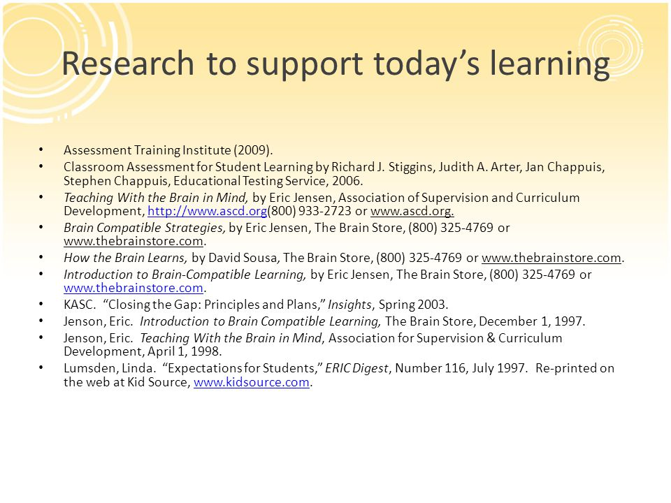 Research to support todays learning Assessment Training Institute (2009).