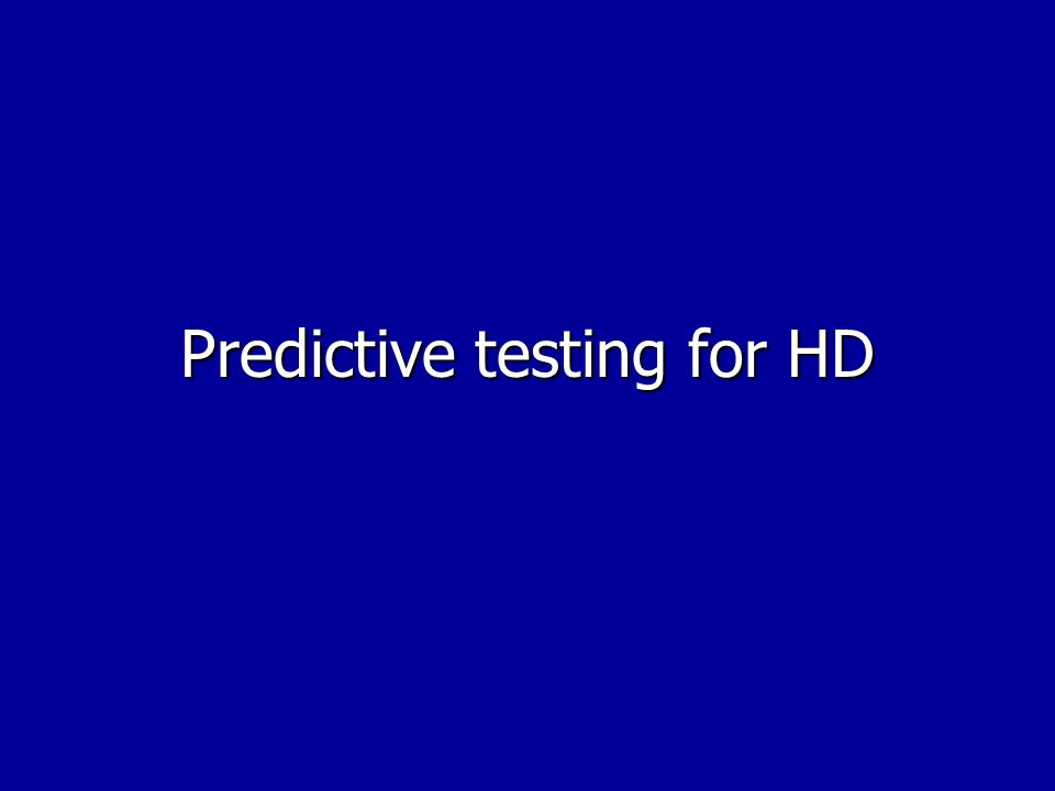 Predictive testing for HD