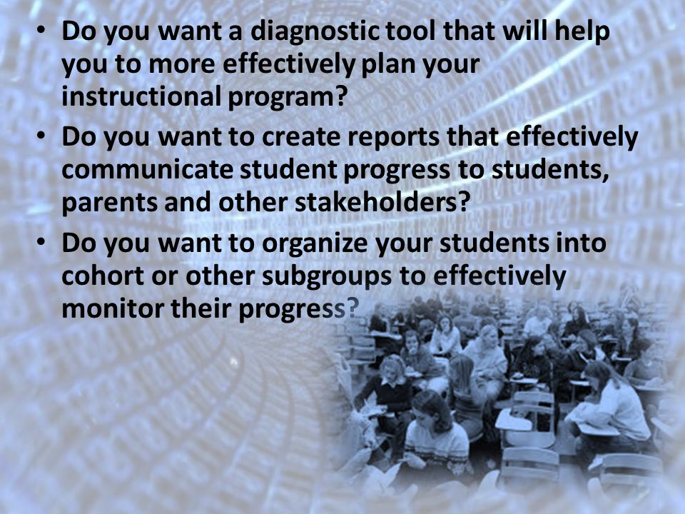 Do you want a diagnostic tool that will help you to more effectively plan your instructional program.