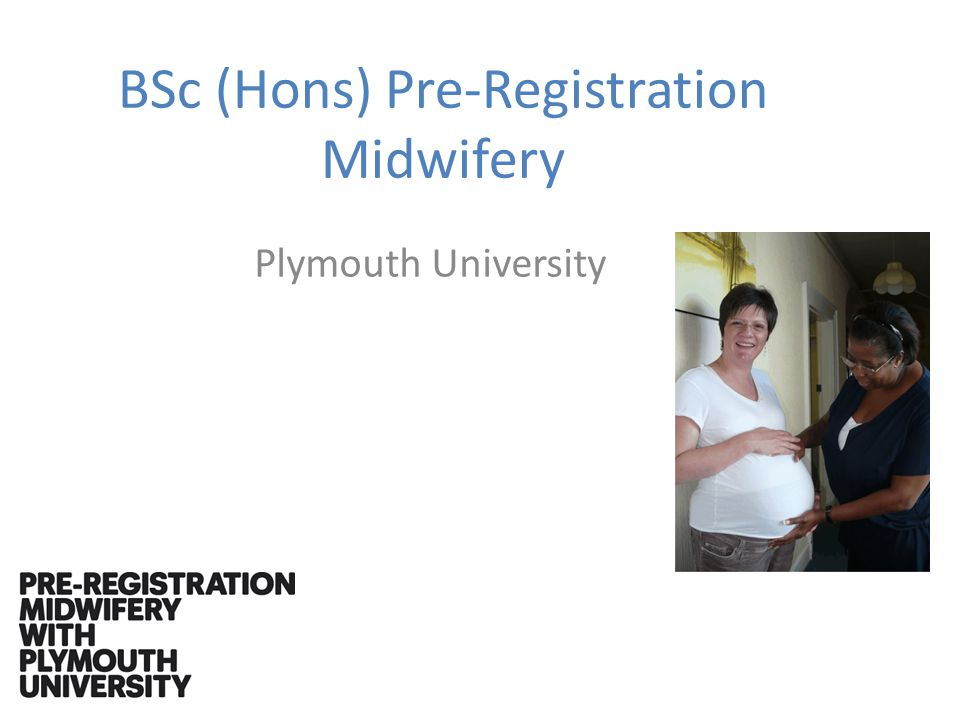 BSc (Hons) Pre-Registration Midwifery Plymouth University